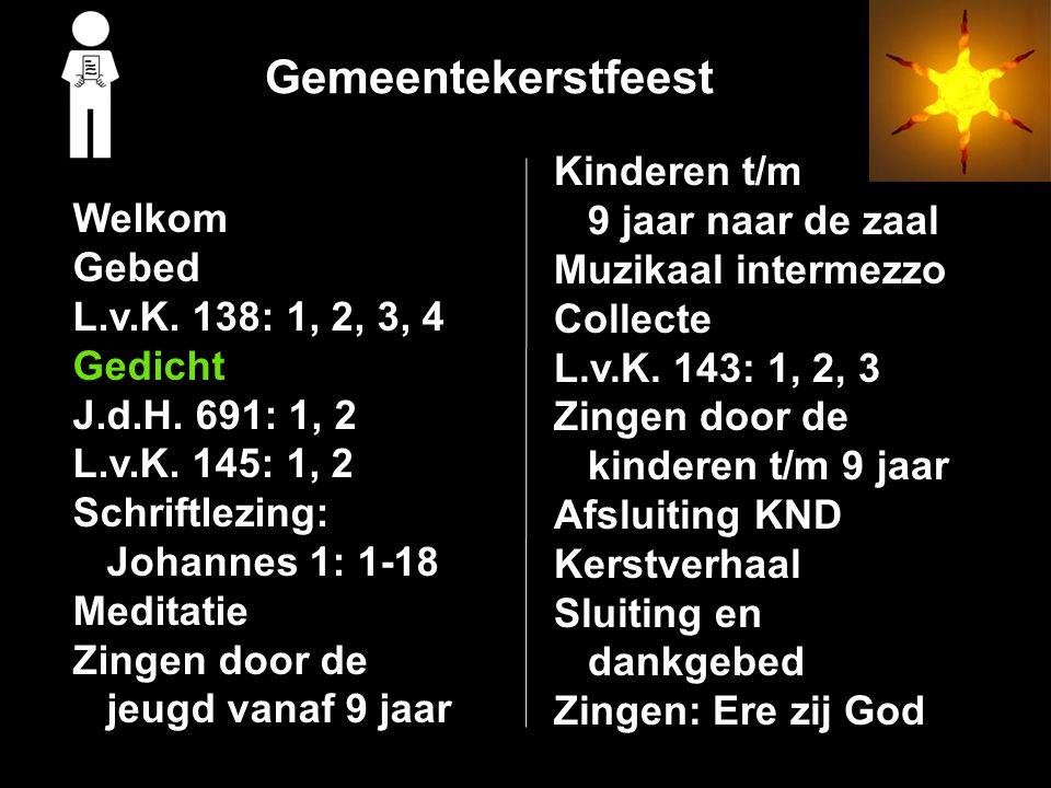 Gemeentekerstfeest Welkom Gebed L.v.K.138: 1, 2, 3, 4 Gedicht J.d.H.