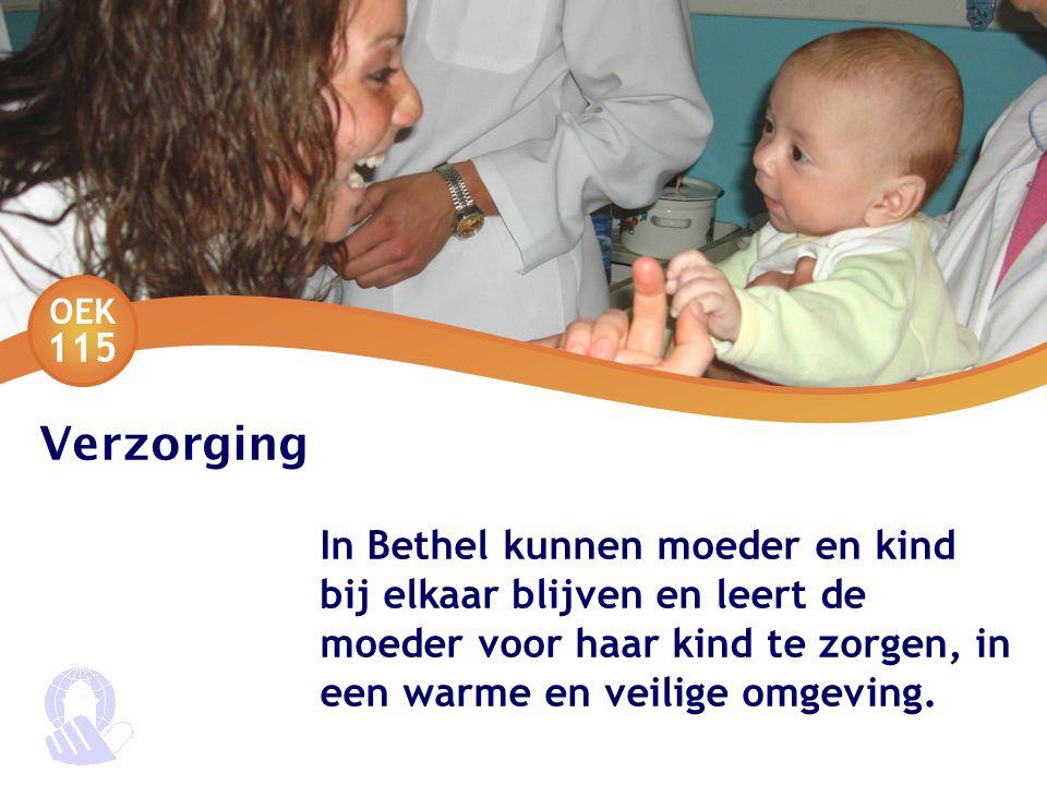 OEK 115 Verzorging In Bethel kunnen moeder en kind bij elkaar blijven en leert de moeder voor haar kind te zorgen, in een warme en veilige omgeving.