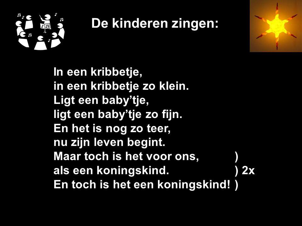 De kinderen zingen: In een kribbetje, in een kribbetje zo klein.