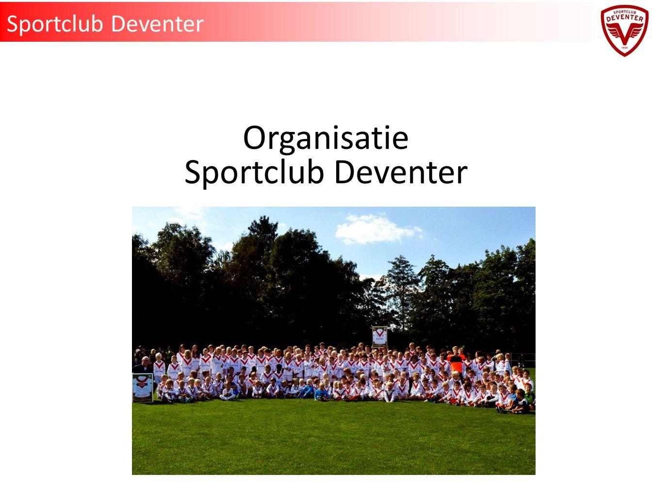 """Doel: Invulling geven aan een """"nieuwe organisatie, met heldere verdeling van taken en verantwoordelijkheden, die past bij de fase waarin Sportclub Deventer zich bevindt en waarbij de club klaar is voor de toekomst."""