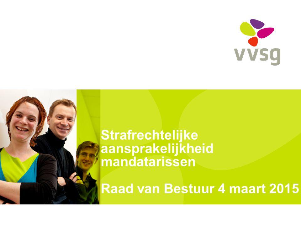 VVSG - Andere verenigingen VSGB: inhoudelijk op onze lijn UVCW: aanvankelijk niet op onze lijn, intussen voorstel om dit wel te doen, mét bedenkingen: Bezorgdheid om imago bestuur ( RP als alle andere ) Meer zaken tegen lokale bestuur.