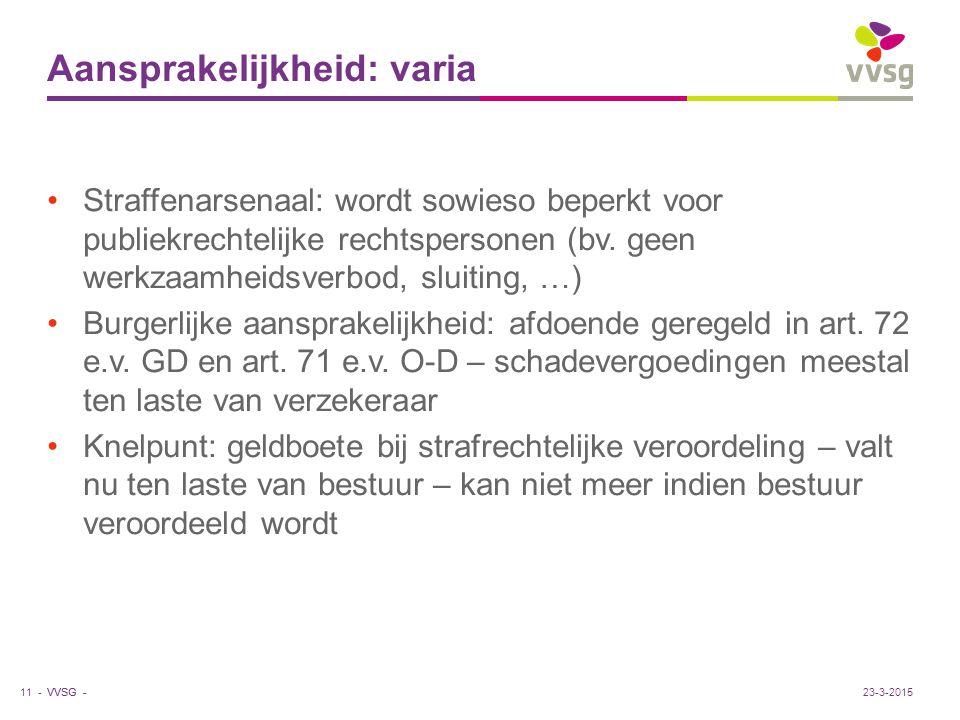VVSG - Aansprakelijkheid: varia Straffenarsenaal: wordt sowieso beperkt voor publiekrechtelijke rechtspersonen (bv.
