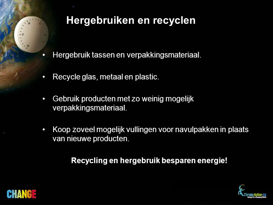 Hergebruik tassen en verpakkingsmateriaal. Recycle glas, metaal en plastic.
