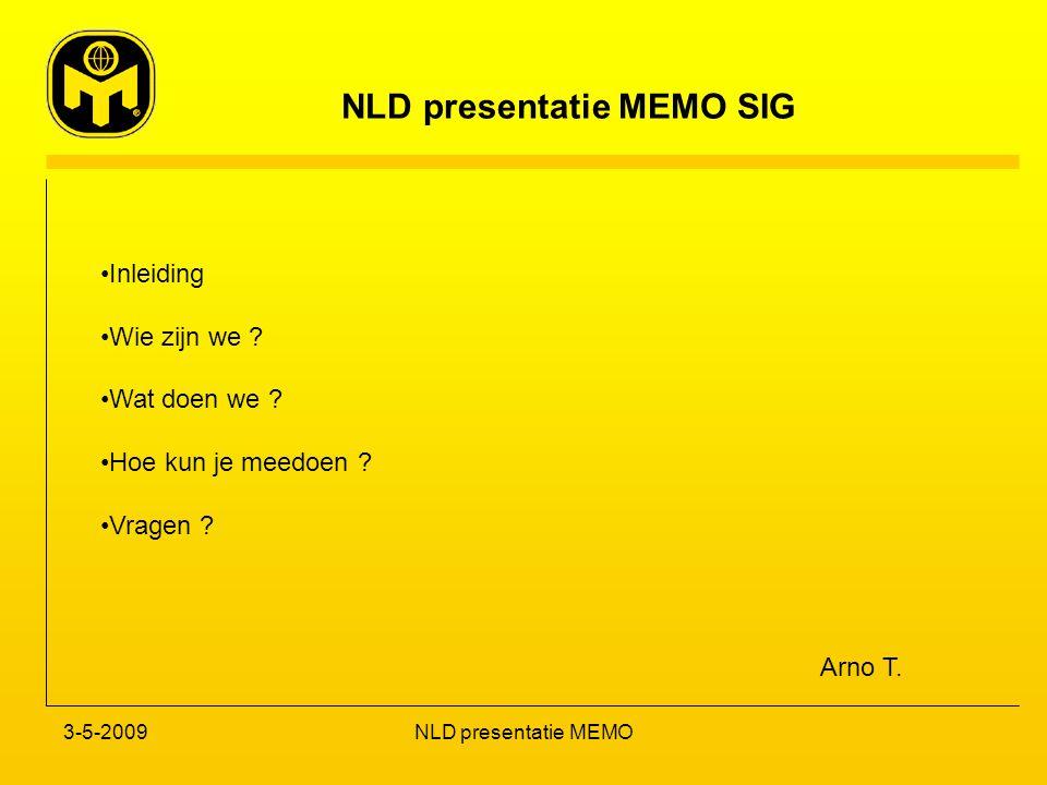 NLD presentatie MEMO SIG 3-5-2009NLD presentatie MEMO Inleiding Wie zijn we .