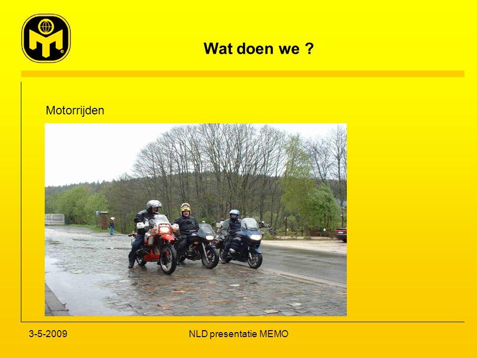 Wat doen we ? 3-5-2009NLD presentatie MEMO Motorrijden