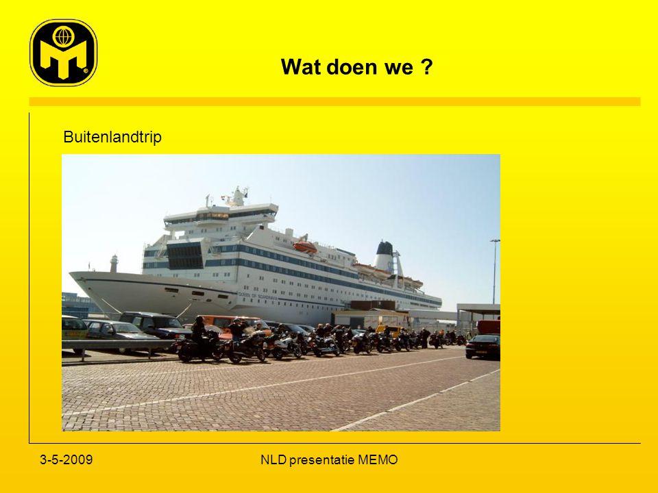 Wat doen we ? 3-5-2009NLD presentatie MEMO Buitenlandtrip
