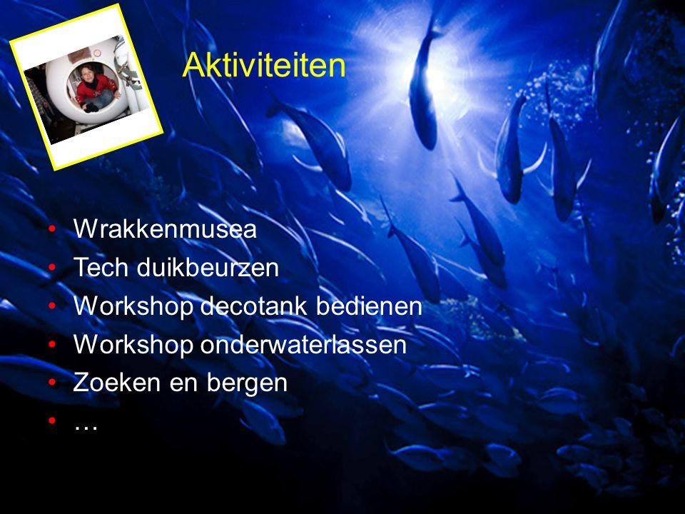 Aktiviteiten Wrakkenmusea Tech duikbeurzen Workshop decotank bedienen Workshop onderwaterlassen Zoeken en bergen …