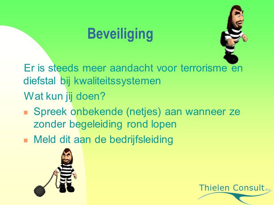 Beveiliging Er is steeds meer aandacht voor terrorisme en diefstal bij kwaliteitssystemen Wat kun jij doen.