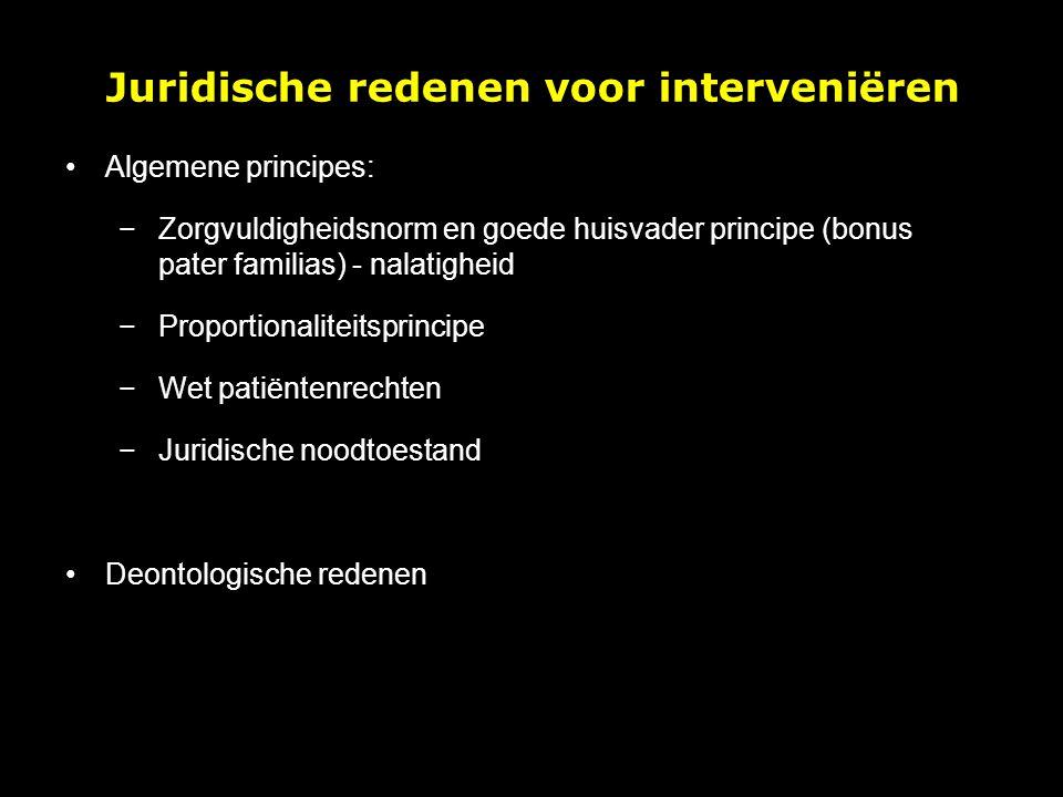 Algemene principes: −Zorgvuldigheidsnorm en goede huisvader principe (bonus pater familias) - nalatigheid −Proportionaliteitsprincipe −Wet patiëntenre