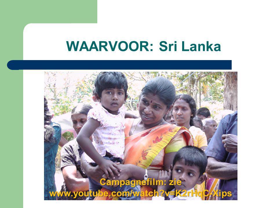 WAARVOOR: Sri Lanka Campagnefilm: zie www.youtube.com/watch?v=K2rHqC-Xips