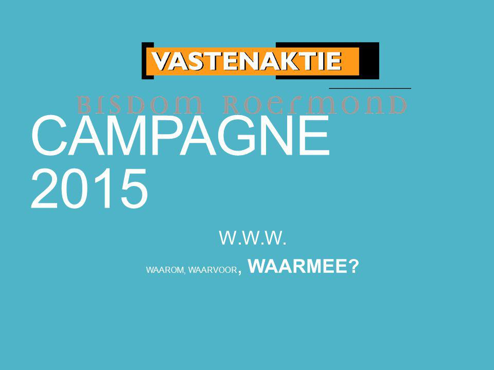 * Campagnefilm * Posters * Folder * Zakjes * Solidariteitsmaaltijd * Koffiestop * Internet: downloads * Internet: doorverwijzing op parochiepagina