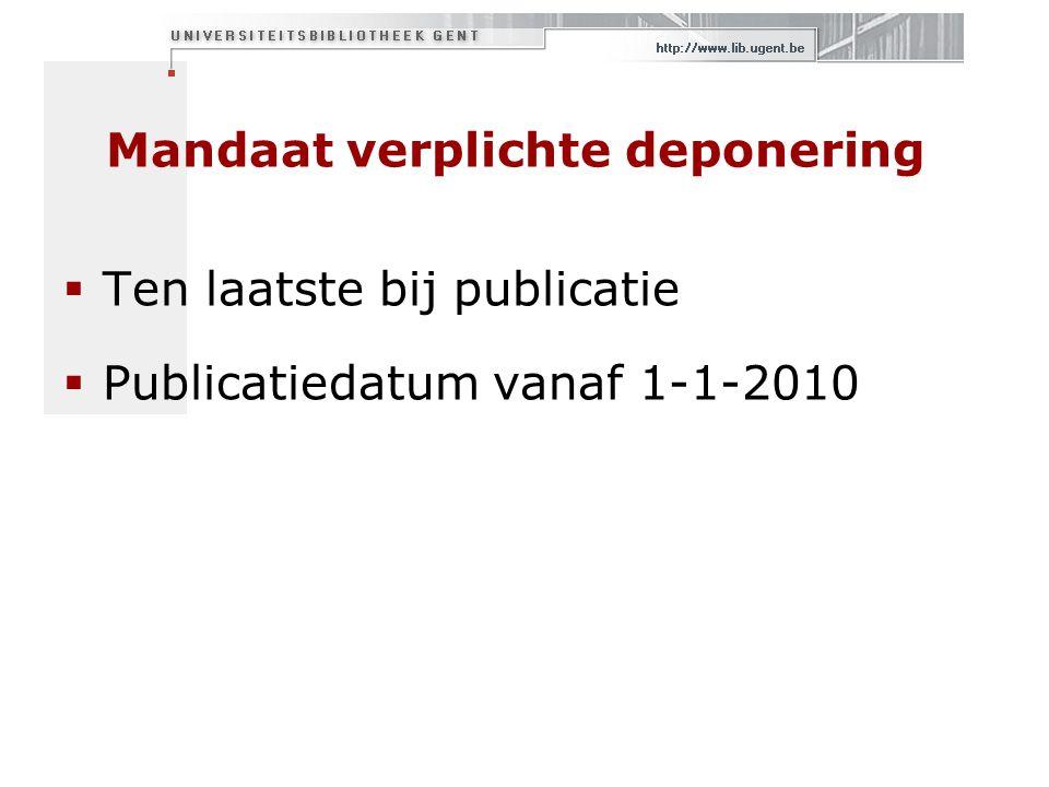 Mandaat verplichte deponering  Ten laatste bij publicatie  Publicatiedatum vanaf 1-1-2010