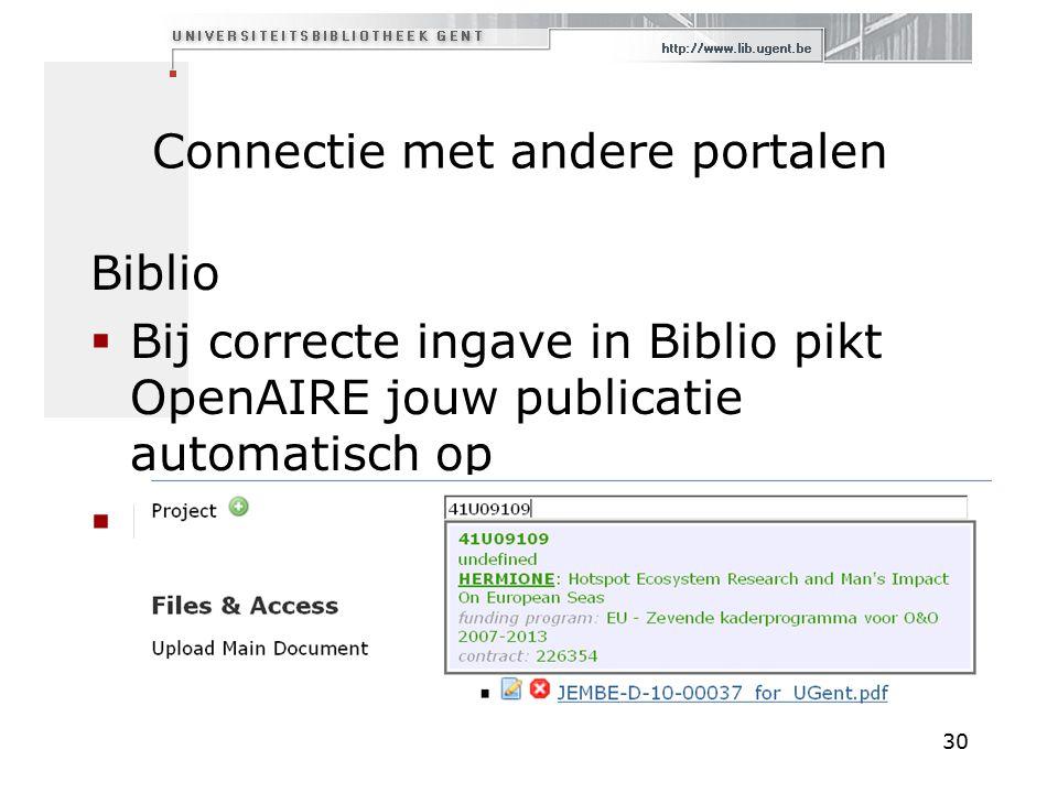 Connectie met andere portalen Biblio  Bij correcte ingave in Biblio pikt OpenAIRE jouw publicatie automatisch op  Projectveld invullen.
