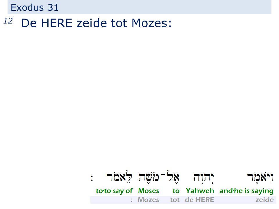 Exodus 31 12 De HERE zeide tot Mozes:
