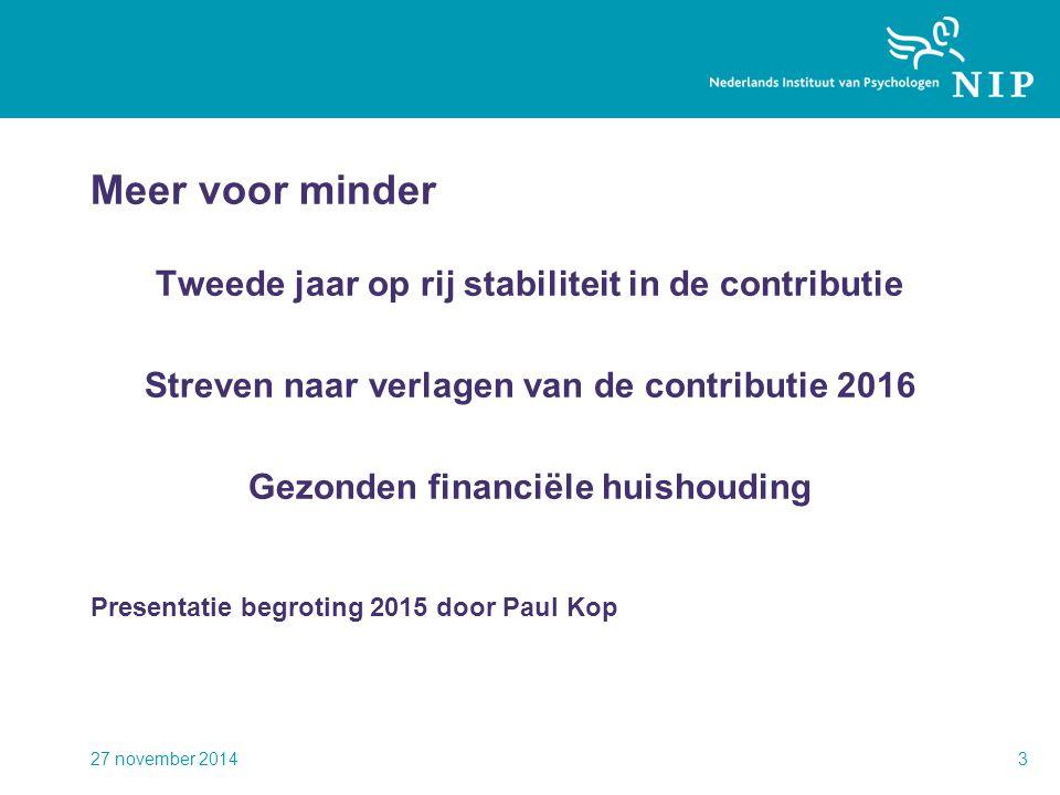 Meer voor minder Tweede jaar op rij stabiliteit in de contributie Streven naar verlagen van de contributie 2016 Gezonden financiële huishouding Presen