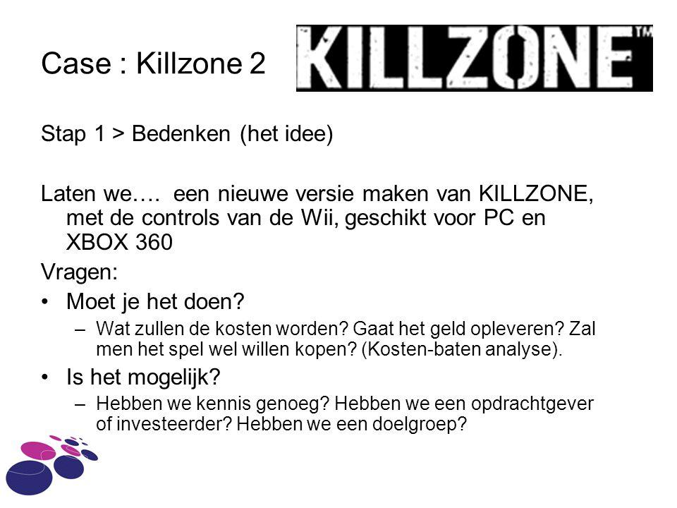 Case : Killzone 2 Stap 1 > Bedenken (het idee) Laten we….