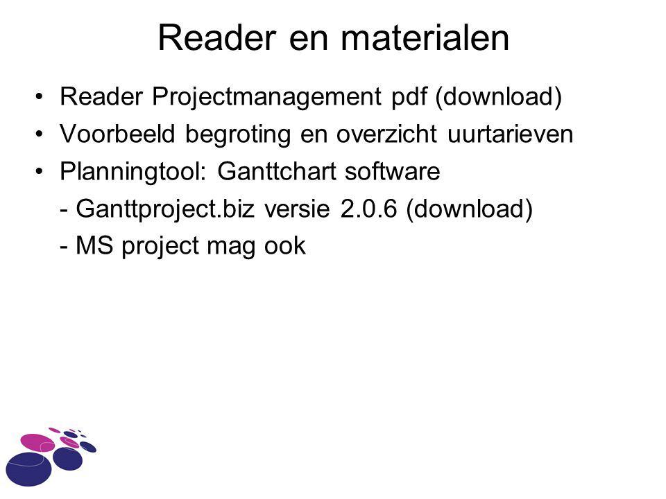 Reader en materialen Reader Projectmanagement pdf (download) Voorbeeld begroting en overzicht uurtarieven Planningtool: Ganttchart software - Ganttpro