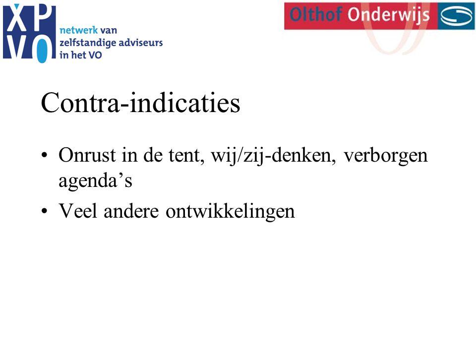 Contra-indicaties Onrust in de tent, wij/zij-denken, verborgen agenda's Veel andere ontwikkelingen
