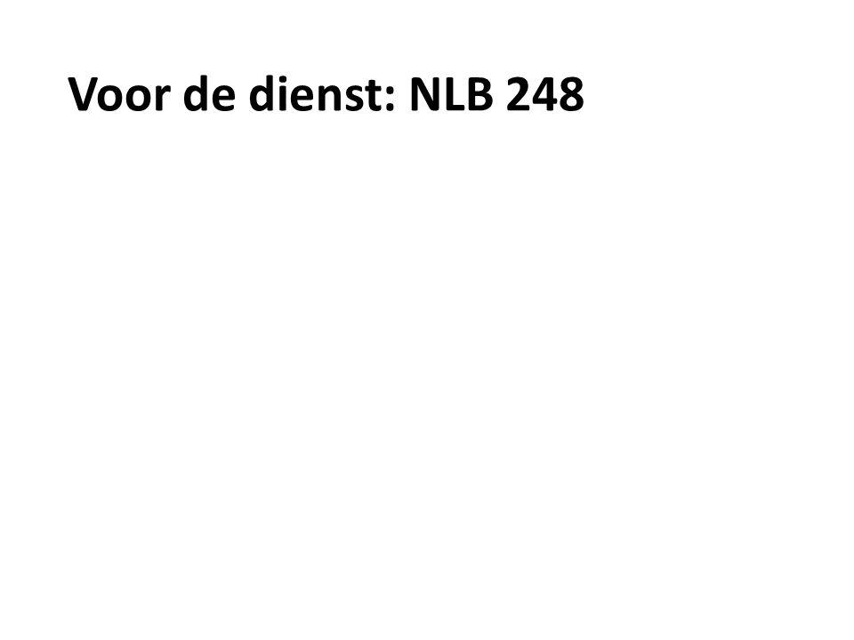 Voor de dienst: NLB 248