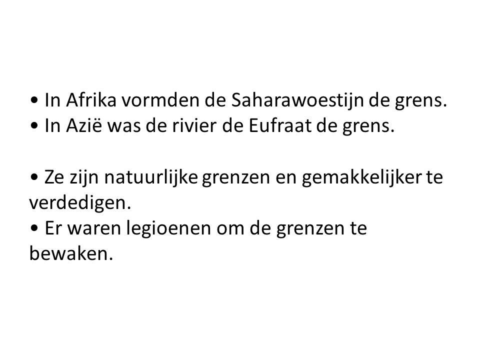 In Afrika vormden de Saharawoestijn de grens. In Azië was de rivier de Eufraat de grens. Ze zijn natuurlijke grenzen en gemakkelijker te verdedigen. E