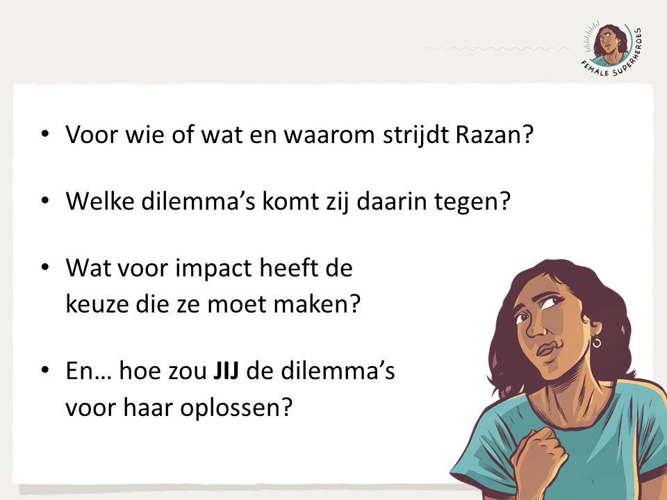 Voor wie of wat en waarom strijdt Razan. Welke dilemma's komt zij daarin tegen.