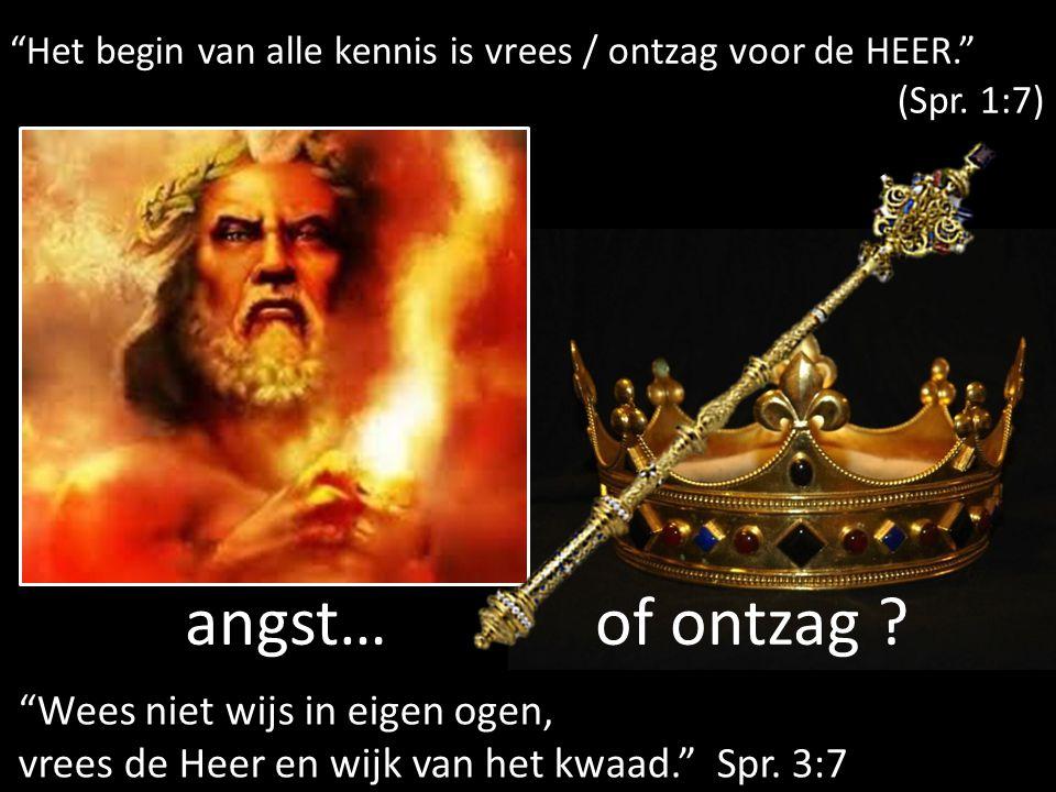 """""""Het begin van alle kennis is vrees / ontzag voor de HEER."""" (Spr. 1:7) angst… of ontzag ? """"Wees niet wijs in eigen ogen, vrees de Heer en wijk van het"""