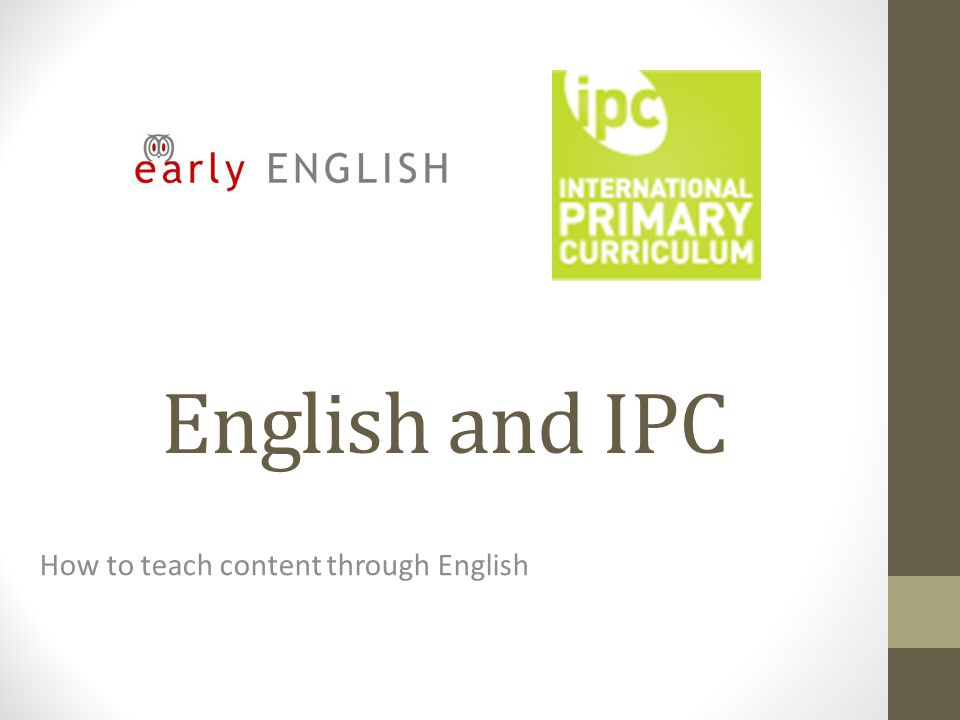 You will learn To understand why English and IPC work well together.