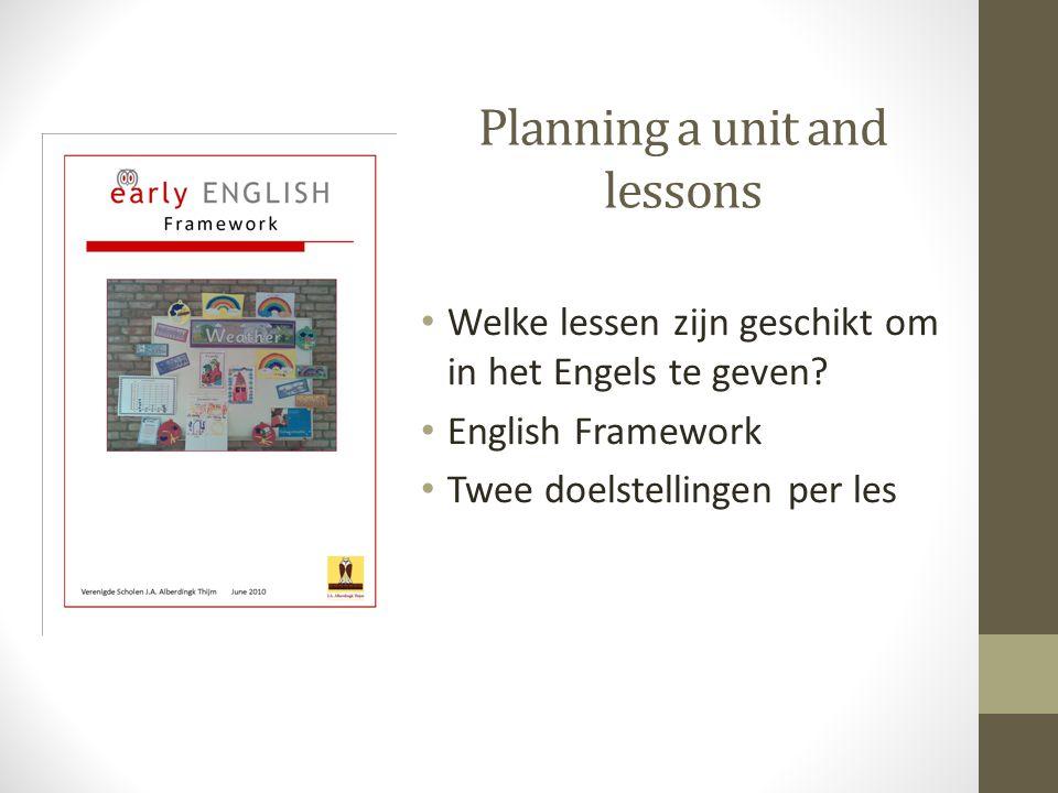 Planning a unit and lessons Welke lessen zijn geschikt om in het Engels te geven.