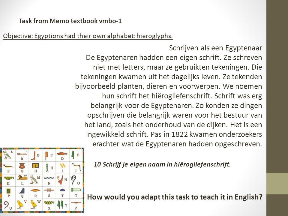 Schrijven als een Egyptenaar De Egyptenaren hadden een eigen schrift.