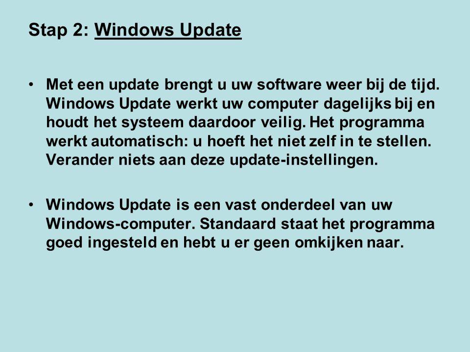 Stap 2: Windows Update Met een update brengt u uw software weer bij de tijd. Windows Update werkt uw computer dagelijks bij en houdt het systeem daard
