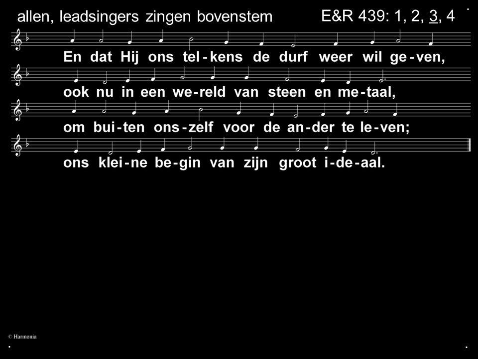 ... E&R 439: 1, 2, 3, 4 allen, leadsingers zingen bovenstem