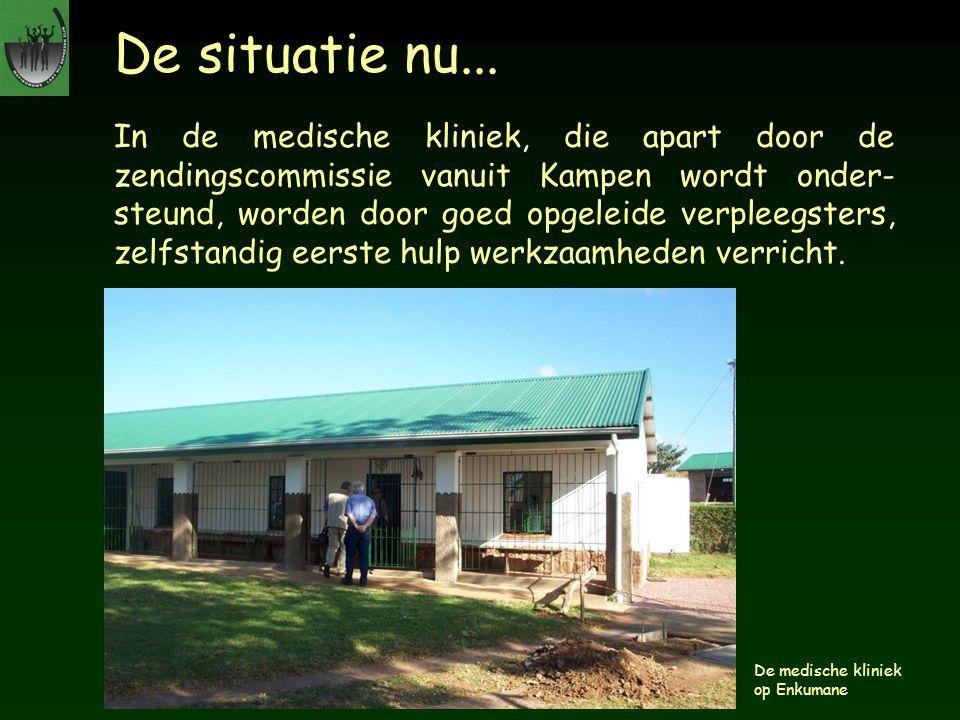 De situatie nu... In de medische kliniek, die apart door de zendingscommissie vanuit Kampen wordt onder- steund, worden door goed opgeleide verpleegst