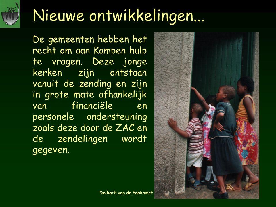 Nieuwe ontwikkelingen... De gemeenten hebben het recht om aan Kampen hulp te vragen. Deze jonge kerken zijn ontstaan vanuit de zending en zijn in grot