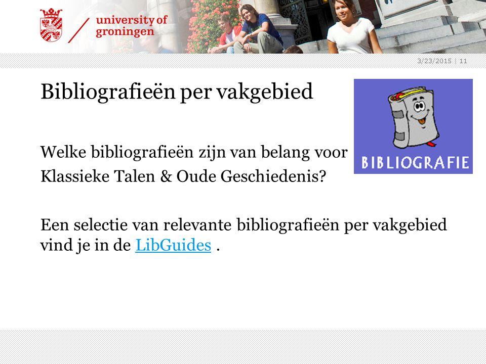 Bibliografieën per vakgebied Welke bibliografieën zijn van belang voor Klassieke Talen & Oude Geschiedenis.