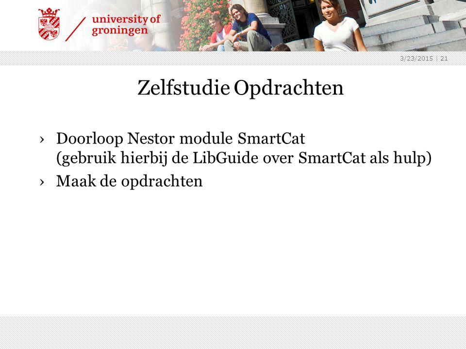 3/23/2015 | 21 Zelfstudie Opdrachten ›Doorloop Nestor module SmartCat (gebruik hierbij de LibGuide over SmartCat als hulp) ›Maak de opdrachten