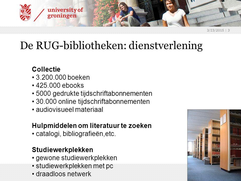 3/23/2015 | 3 De RUG-bibliotheken: dienstverlening Collectie 3.200.000 boeken 425.000 ebooks 5000 gedrukte tijdschriftabonnementen 30.000 online tijdschriftabonnementen audiovisueel materiaal Hulpmiddelen om literatuur te zoeken catalogi, bibliografieën,etc.