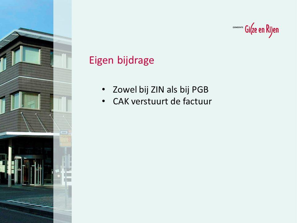 Zowel bij ZIN als bij PGB CAK verstuurt de factuur Eigen bijdrage