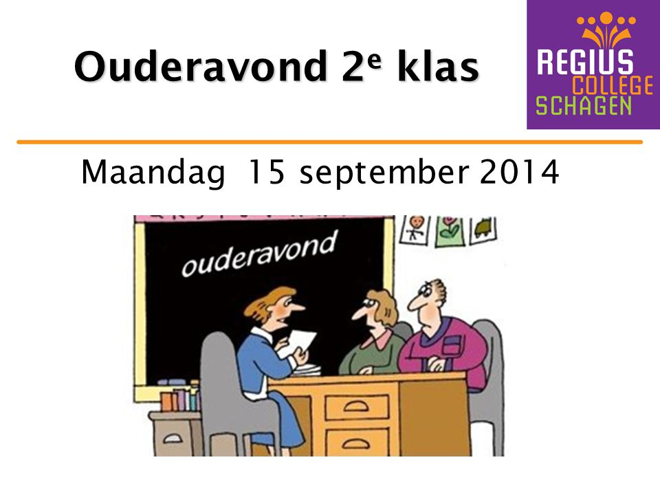 Ouderavond 2 e klas Maandag 15 september 2014