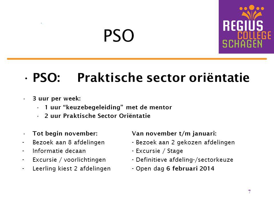 """PSO:Praktische sector oriëntatie 3 uur per week: 1 uur """"keuzebegeleiding"""" met de mentor 2 uur Praktische Sector Oriëntatie Tot begin november:Van nove"""