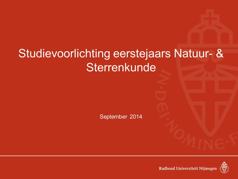 Studievoorlichting eerstejaars Natuur- & Sterrenkunde September 2014