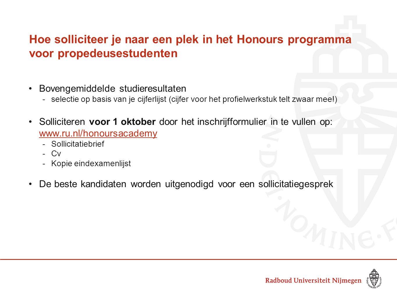 Hoe solliciteer je naar een plek in het Honours programma voor propedeusestudenten Bovengemiddelde studieresultaten -selectie op basis van je cijferli