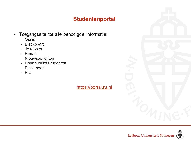 Studentenportal Toegangssite tot alle benodigde informatie: -Osiris -Blackboard -Je rooster -E-mail -Nieuwsberichten -RadboudNet Studenten -Bibliothee