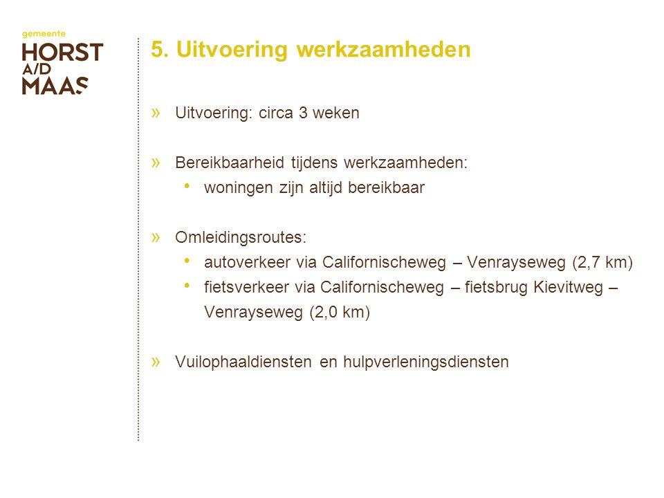 5. Uitvoering werkzaamheden » Uitvoering: circa 3 weken » Bereikbaarheid tijdens werkzaamheden: woningen zijn altijd bereikbaar » Omleidingsroutes: au