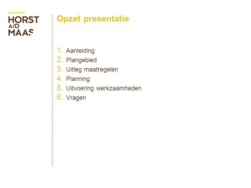 Opzet presentatie 1. Aanleiding 2. Plangebied 3.