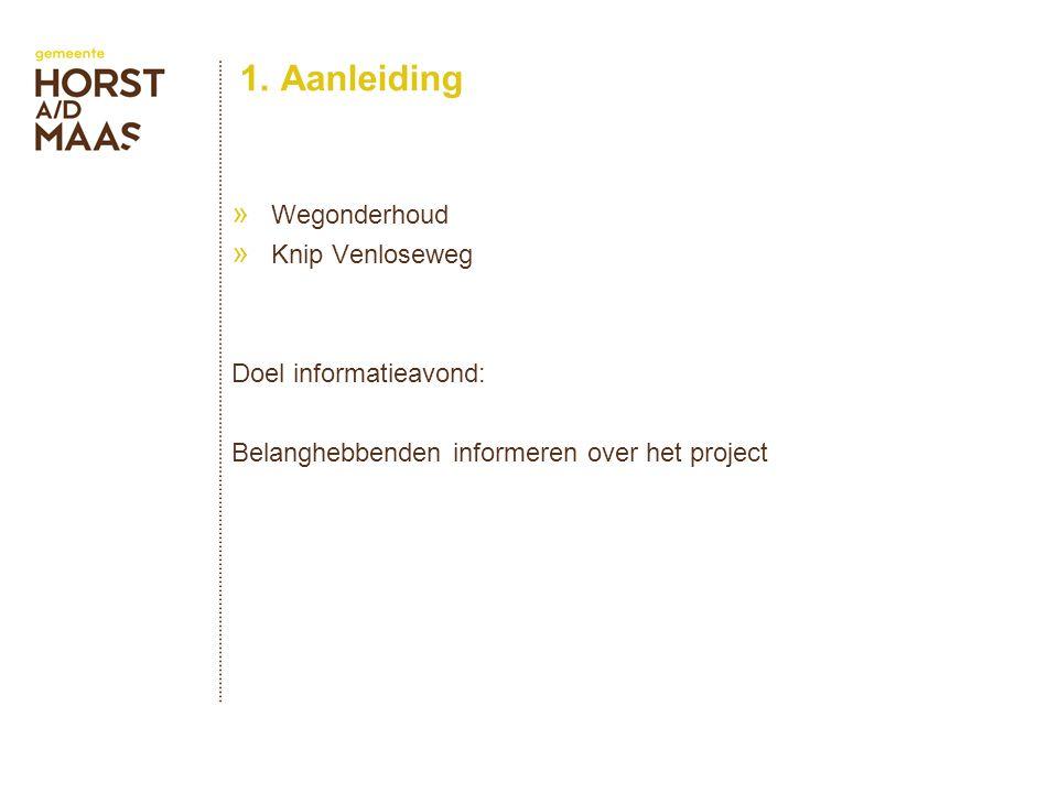 1. Aanleiding » Wegonderhoud » Knip Venloseweg Doel informatieavond: Belanghebbenden informeren over het project