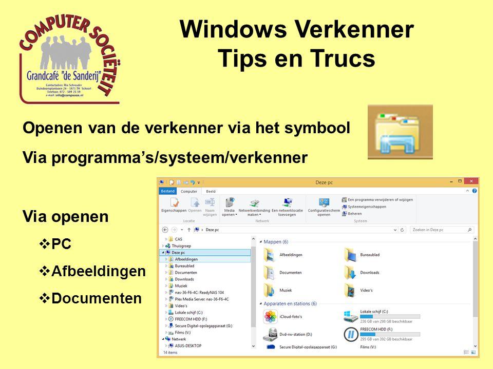 Windows Verkenner Tips en Trucs Openen van de verkenner via het symbool Via programma's/systeem/verkenner Via openen  PC  Afbeeldingen  Documenten