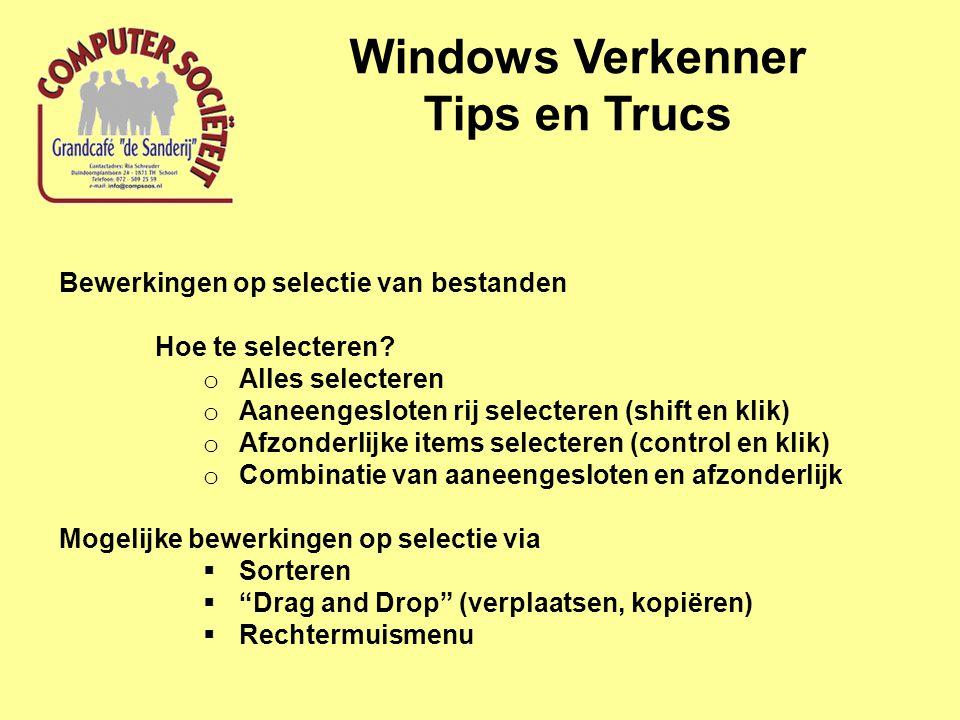 Windows Verkenner Tips en Trucs Bewerkingen op selectie van bestanden Hoe te selecteren.