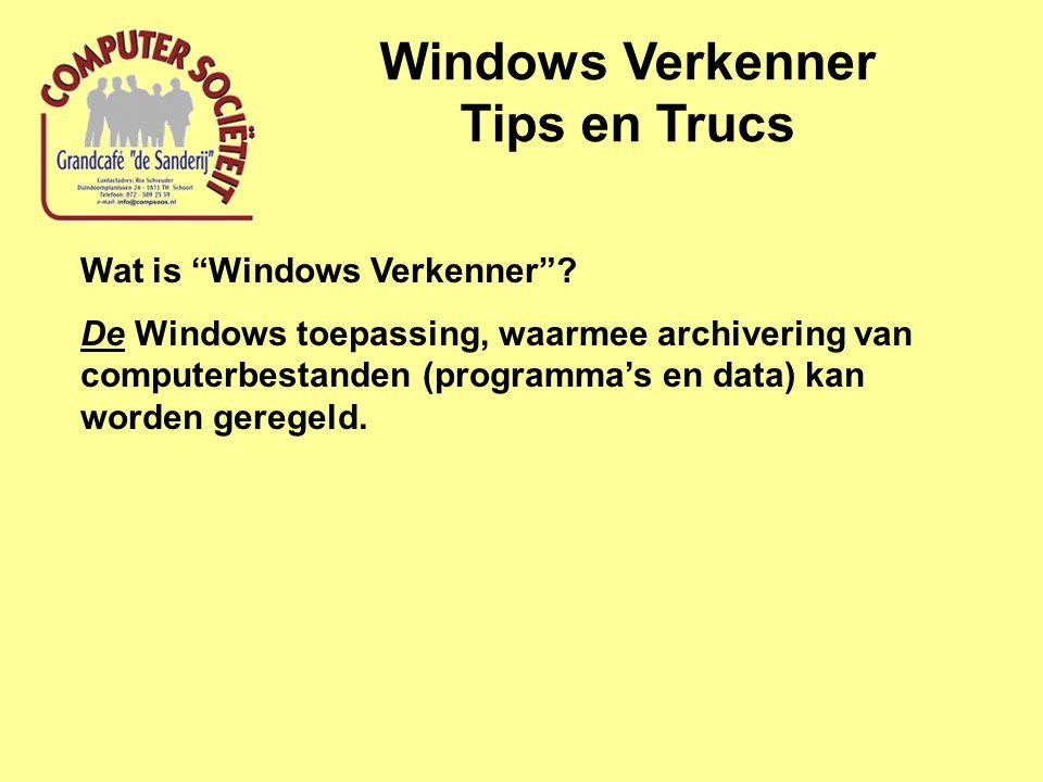 Windows Verkenner Tips en Trucs Wat doet de Verkenner .