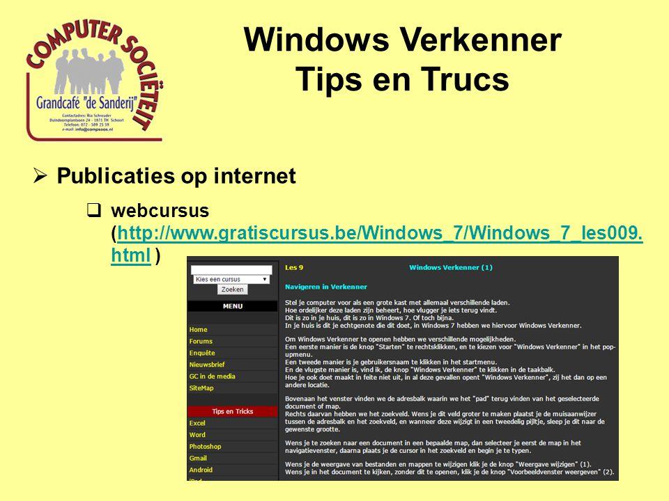 Windows Verkenner Tips en Trucs Alternatieve verkenners (file managers) http://www.techsupportalert.com/best-free-file-manager.htm