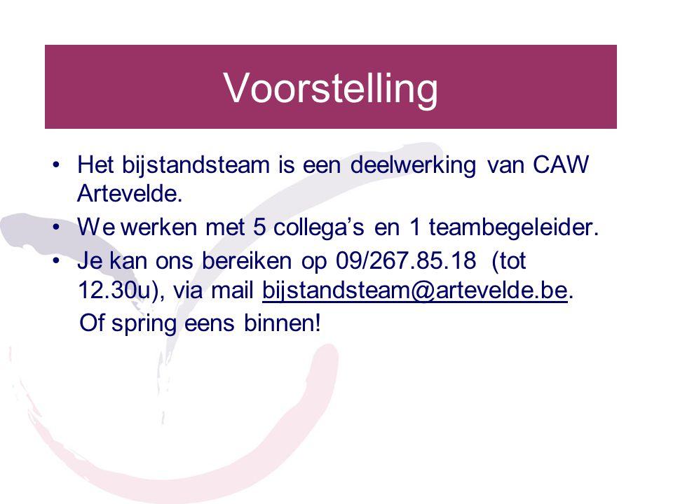 Voorstelling Het bijstandsteam is een deelwerking van CAW Artevelde.